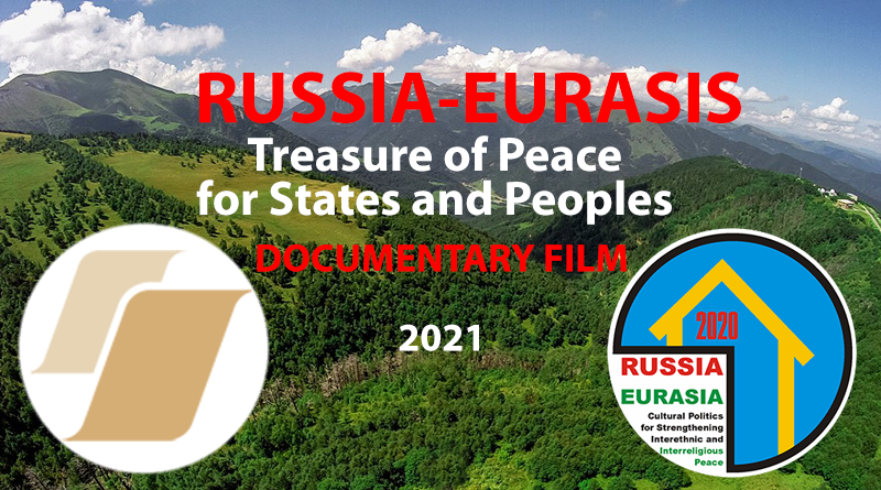 FILM: Russia-Eurasia: Treasure of Peace for States and Peoples